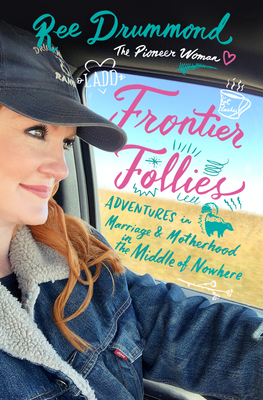 Frontier Follies by Ree Drummond