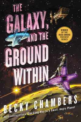 Cover of The Galaxy and the Ground Within by Becky Chambers
