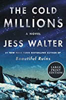 The Cold Millions: A Novel