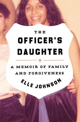 The Officer's Daughter: A Memoir of Family and Forgiveness