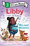 Libby Loves Science: Mix and Measure