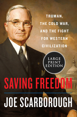 Saving Freedom: Truman, the Cold War, and the Fight for the Future of Europe