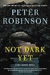 Not Dark Yet (Inspector Banks, #27)