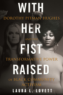 With Her Fist Raised: Dorothy Pitman Hughes and the Transformative Power of Black Community Activism