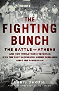 The Fighting Bunch: The Battle of Athens and How World War II Veterans Won the Only Successful Armed Rebellion Since the Revolution