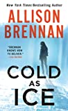 Cold as Ice by Allison Brennan