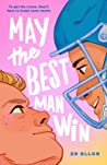 May the Best Man Win by Z.R. Ellor