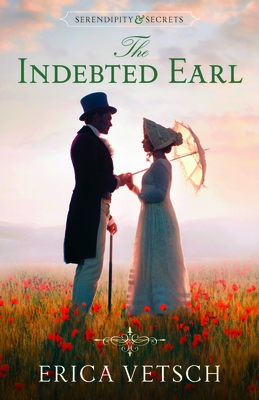 The Indebted Earl (Serendipity & Secrets, #3)