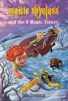 Mattie Spyglass and the 8 Magic Stones