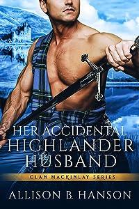 Her Accidental Highlander Husband (Clan MacKinlay, #1)