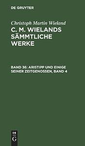 Aristipp und einige seiner Zeitgenossen: Bd. 4