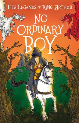 No Ordinary Boy: Dragons, Magic, and King Arthur