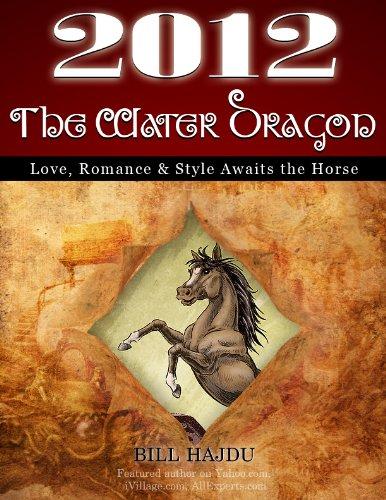 2012 Year of the Dragon Forecast – The Horse Mara Tyler, Bill Hajdu