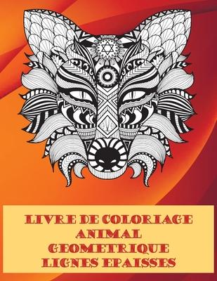 Livre De Coloriage Lignes Paisses Animal G Om Trique By Braydon Dubeau