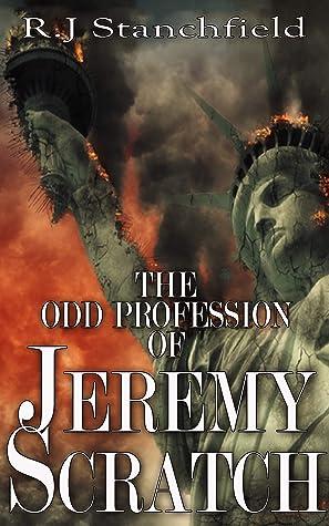 The Odd Profession of Jeremy Scratch by R.J. Stanchfield