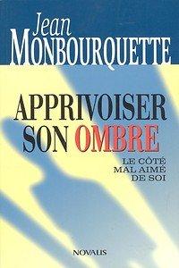 Apprivoiser Son Ombre: Le Côté Mal Aimé De Soi