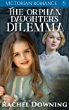 The Orphan Daughter's Dilemma: Victorian Romance