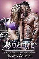 The Roadie: Radical Rock Stars Book 7