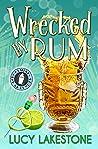 Wrecked by Rum (Bohemia Bartenders Mysteries Book 2)