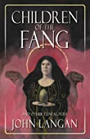 Children of the Fang and Other Genealogies