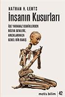 İnsanın Kusurları: İşe Yaramaz Kemiklerden Bozuk Genlere, Arızalarımıza Genel Bir Bakış