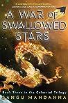 A War of Swallowed Stars (Celestial Trilogy #3)