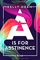 A is for Abstinence (V is for Virgin #2)