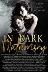 In Dark Matrimony