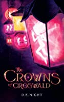 The Crowns of Croswald (The Croswald Series, #1 - Ebook)