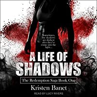 A Life of Shadows (The Redemption Saga #1)