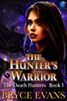 The Hunter's Warrior (The Death Hunters Book 5)