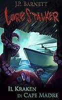 Il Kraken di Cape Madre (Lorestalker (Italiano) Vol. 2)