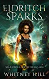 Eldritch Sparks (Shadows of Otherside #2)