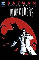 Batman: Bruce Wayne, Murderer? (New Edition)