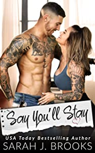 Say You'll Stay: An Enemies to Lovers Romance