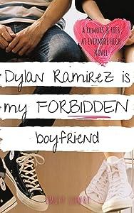 Dylan Ramirez is My Forbidden Boyfriend (Rumors and Lies at Evermore High #3)