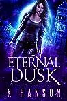 Eternal Dusk (Isabella Espinoza, #1)