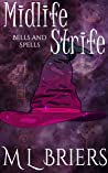 Midlife Strife (Bells and Spells #1)