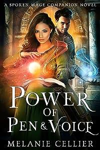 Power of Pen and Voice: A Spoken Mage Companion Novel (The Spoken Mage, #5)