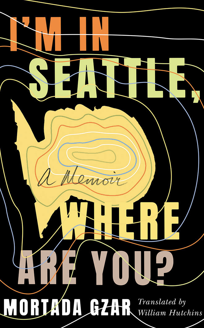 I'm in Seattle, Where Are You?: A Memoir