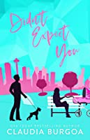 Didn't Expect You (Against All Odds, #2)