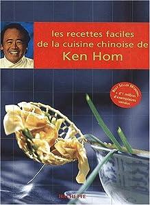 Les recettes faciles de la cuisine chinoise de Ken Hom