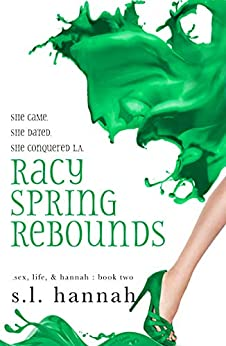 Racy Spring Rebounds (Sex, Life, and Hannah, #2)