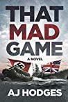 That Mad Game by A.J. Hodges