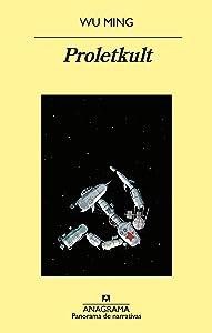Proletkult (Panorama de narrativas nº 1031)