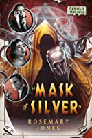 Mask of Silver: An Arkham Horror Novel