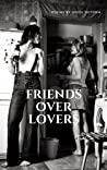 Friends over Lovers
