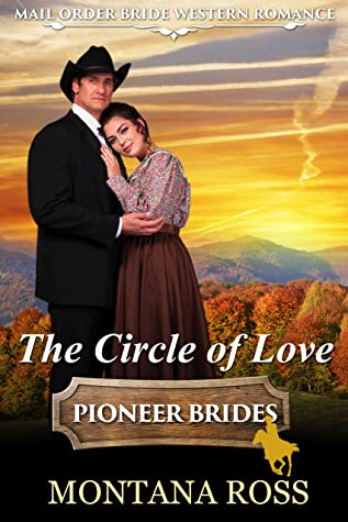 The Circle of Love: Clean Historical Western Romance