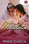 Mistletoe: North Pole Love Book 1 (A Forever Safe Christmas, #7)