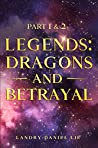 Legends: Dragons and Betrayal, Part 1 & 2